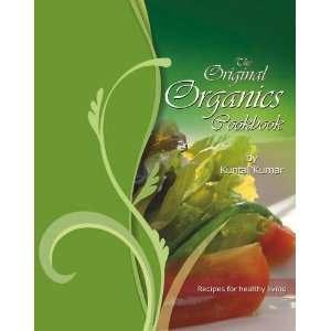 The Original Organics Cookbook: Recipes for healthy living