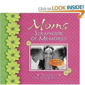 Moms Scrapbook of Memories: Treasures of Love, Faith, and