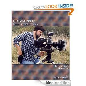 FILMMAKING 101: Ten Essential Lessons for the Noob Filmmaker (Film