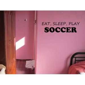 Eat Sleep Play Soccer Vinyl Wall Decal