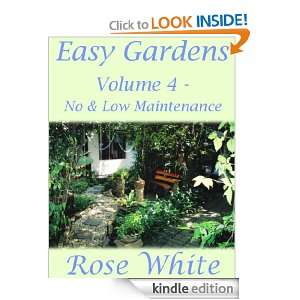 Easy Gardens Volume 4   No & Low Maintenance: Rose White: