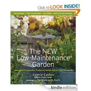 The New Low Maintenance Garden How to Have a Beautiful, Productive