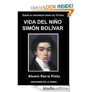 Vida del nino Simon Bolivar (Spanish Edition) Alvaro Parra Pinto