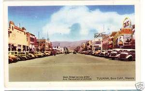 1930s postcard  Main Street, Tijuana, Baja Cal. Mexico