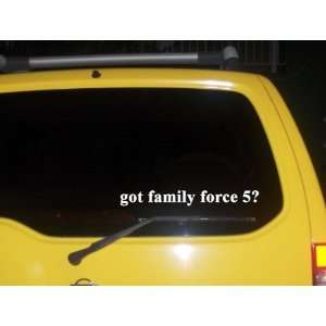 got family force 5? Funny decal sticker Brand New