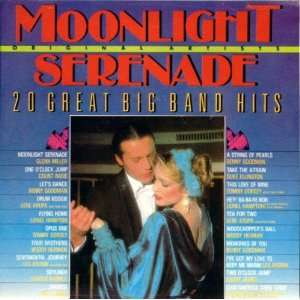 Moonlight Serenade 20 Great Big Band Hits Everything