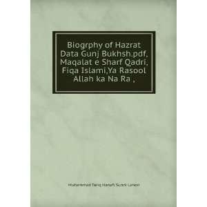 Ya Rasool Allah ka Na Ra ,: Muhammad Tariq Hanafi Sunni Lahori: Books
