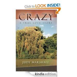 Crazy A True Love Story Judy Marshall  Kindle Store