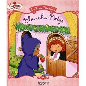 Fraisi Princesse Blanche Neige (Charlotte Aux Fraises