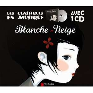 Blanche Neige (Livre + CD) (French Edition) (9782081263956