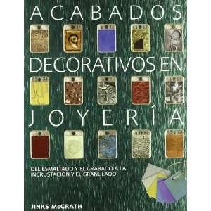 Acabados Decorativos En Joyeria. Del Esmaltado Y El Grabado a La