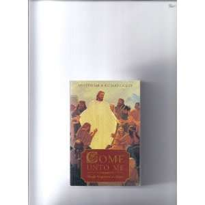 Come Unto Me: Daily Scriptures and Quotes (9781591562788