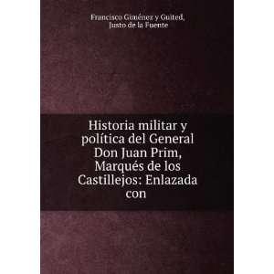 Castillejos Enlazada con . Justo de la Fuente Francisco Giménez y
