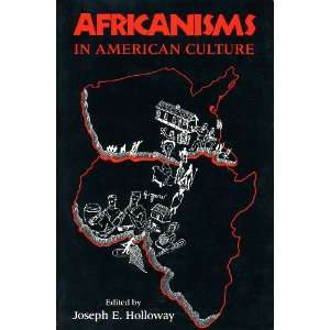 Africanisms in American Culture Joseph E. Holloway Books