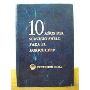Servicio Shell para el Agricultor. 1952   1962: Luis Marcano C.: Books