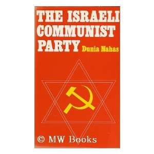 The Israeli Communist Party (9780856641091): Dunia Nahas: Books
