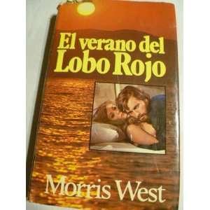 EL VERANO DEL LOBO ROJO: WEST MORRIS L:  Books