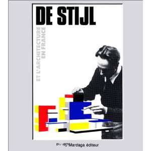 De Stijl et larchitecture en France (French Edition