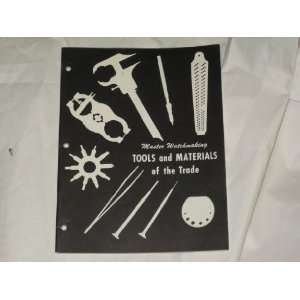Master Watchmaking Tools and Materials of the Trade Byron