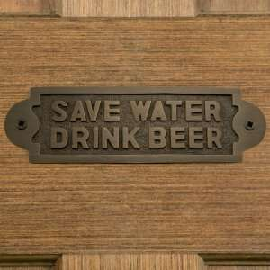 Solid Brass Save Water Drink Beer Sign   Antique Brass