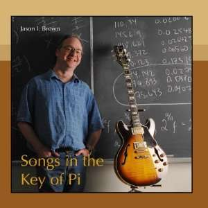 Songs In he Key of Pi Jason I. Brown Music