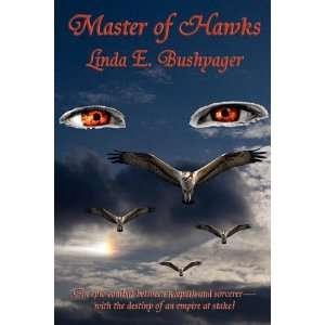 Master of Hawks (9781604599251): Linda E. Bushyager: Books