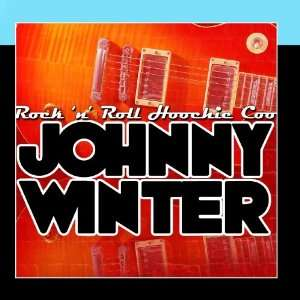 Rock n Roll Hoochie Coo Johnny Winter Music