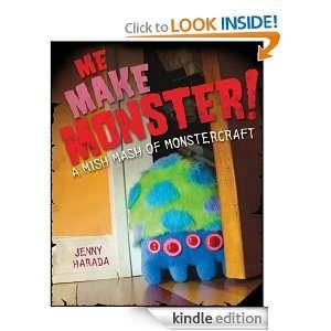 Me Make Monster: A Mish Mash of Monstercraft: Jenny Harada: