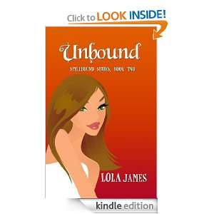 Unbound, a Paranormal Romance (Book 2 of the Spellbound Series): Lola