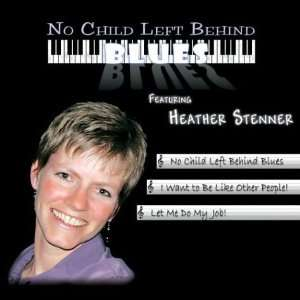 No Child Left Behind Blues Heather Stenner; accordion, Cheryl Miller