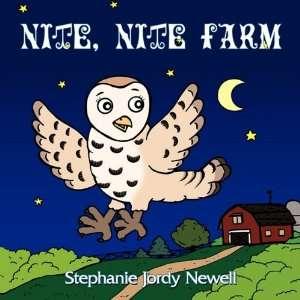Nite, Nite Farm (9781449001704): Stephanie Jordy Newell: Books