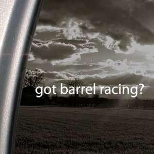 Got Barrel Racing? Decal Horse Race Window Sticker