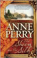 BARNES & NOBLE  The Sheen on the Silk by Anne Perry, Random House