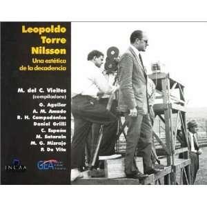 Leopoldo Torre Nilsson Una Estetica de La Decadencia (Spanish Edition