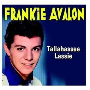 Tallahassee Lassie Frankie Avalon Music