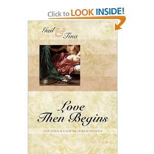 : Love Then Begins (9781936009077): Gail McEwen, Tina Moncton: Books