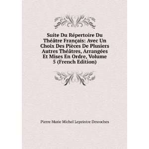 Mises En Ordre, Volume 5 (French Edition): Pierre Marie Michel