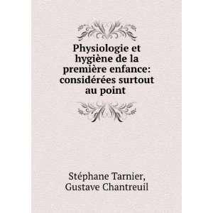 es surtout au point .: Gustave Chantreuil Stéphane Tarnier: Books