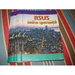 in Romanian / 48 pages / Iisus unica speranta: Bible Society: Books