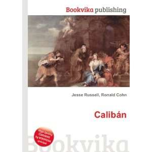Calibán: Ronald Cohn Jesse Russell: Books