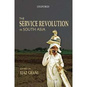 Service Revolution in South Asia (9780198065111): Ejaz Ghani: Books