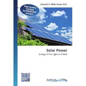 Solar Power Energy of the Light and Heat (9786130190552
