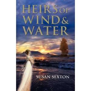 Heirs of Wind and Water (9780755206247) Susan Sexton Books