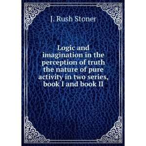 activity in two series, book I and book II. 2: J. Rush Stoner: Books