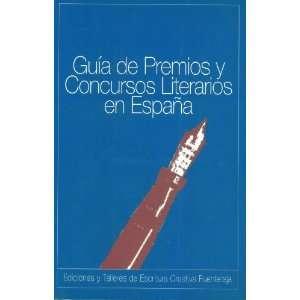 Guia de Premios y Concursos Literarios en Espana. 1999
