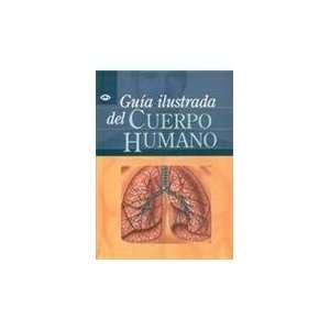 Guia Ilustrada del Cuerpo Humano: Canal: 9788434227415: