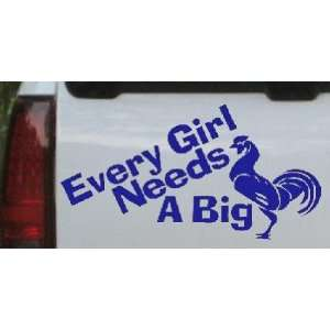 Every Girl Needs A Big Funny Car Window Wall Laptop Decal Sticker