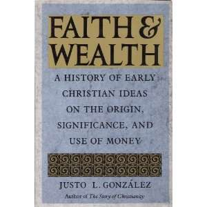 of Early Christian Ideas on the Origin, Significance and Use of Money