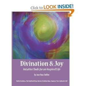 Divination & Joy: Intuitive Tools for An Inspired Life: Joan Rose