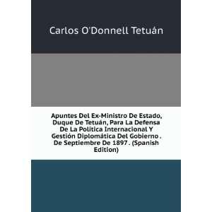 De 1897 . (Spanish Edition) Carlos ODonnell Tetuán Books
